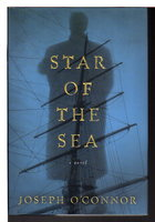 STAR OF THE SEA. by O'Connor, Joseph.