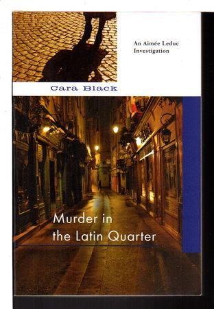 MURDER IN THE LATIN QUARTER. by Black, Cara.