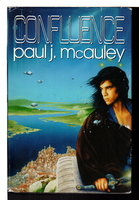 CONFLUENCE: Child of the River, Ancients of Days, Shrine of Stars. by McAuley, Paul J.