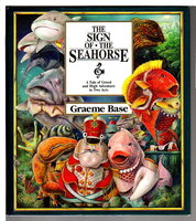 THE SIGN OF THE SEAHORSE: A Story of Greed and High Adventure in Two Acts. by Base, Graeme