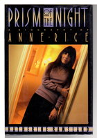 PRISM OF THE NIGHT: A Biography of Anne Rice. by [Rice, Anne] Ramsland, Katherine.