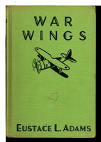 WAR WINGS: Air Combat Stories for Boys #7. by Adams, Eustace L. (1891-1963)