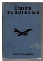CHASING THE SETTING SUN or A Hop, Skip and Jump to Australia; The Aviation Series #7. by Langley, John Prentice (pseudonym of St. George Rathborne, 1854-1938)