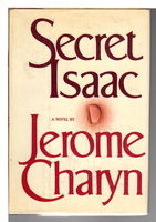 SECRET ISAAC. by Charyn, Jerome.