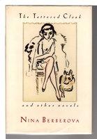 THE TATTERED CLOAK and Other Novels. by Berberova, Nina