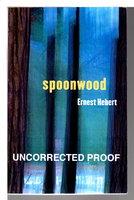 SPOONWOOD. by Hebert, Ernest