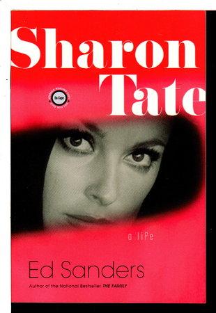 SHARON TATE: A Life. by Sanders, Ed.