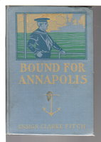 BOUND FOR ANNAPOLIS or The Trials of a Sailor Boy. #1 by Fitch, Ensign Clarke (pseudonym of Upton Sinclair)