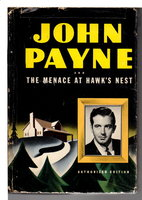 JOHN PAYNE AND THE MENACE AT HAWK'S NEST. by Heisenfelt, Kathryn.