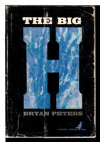 THE BIG H. by Peters, Bryan (pseudonym for Peter Bryan George, 1924-1966)