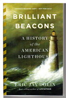 BRILLIANT BEACONS: A History of the American Lighthouse. by Dolin, Eric Jay.