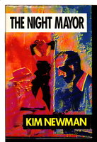 THE NIGHT MAYOR. by Newman, Kim.
