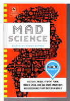 MAD SCIENCE: Einstein's Fridge, Dewar's Flask, Mach's Speed, and 362 Other Inventions and Discoveries that Made Our World. by Alfred, Randy, editor.