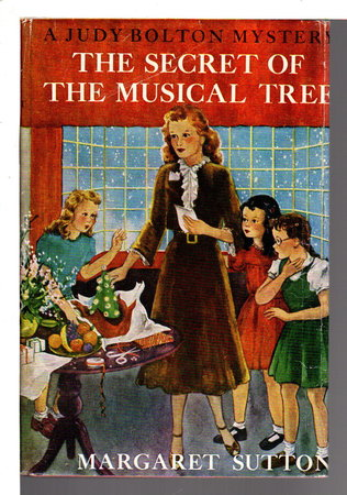 THE SECRET OF THE MUSICAL TREE: Judy Bolton Mystery #19. by Sutton, Margaret.