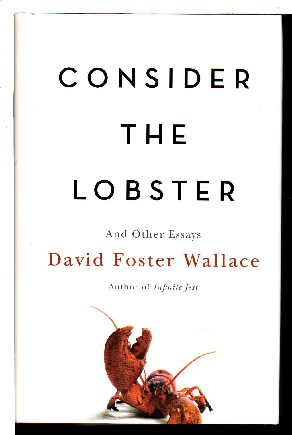 consider the lobster Consider the lobster del autor david foster wallace (isbn 9780349119526) comprar libro completo al mejor precio nuevo o segunda mano, leer online la sinopsis o.