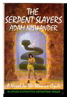 THE SERPENT SLAYERS: A Southwestern Supernatural Thriller (A Novel in the Shaman Cycle) by Niswander, Adam.