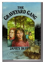 THE GRAVEYARD GANG. by Duffy, James.