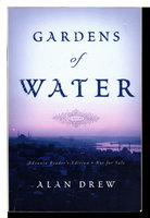 GARDENS OF WATER. by Drew, Alan.