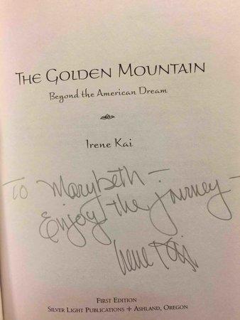 GOLDEN MOUNTAIN: Beyond the American Dream. by Kai, Irene.