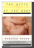 THE GIFTS OF THE BODY. by Brown, Rebecca.