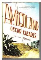 AMIGOLAND. by Casares, Oscar.