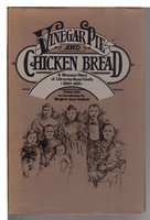VINEGAR PIE AND CHICKEN BREAD: A Woman's Diary of Life in the Rural South, 1890-91. by [Jackson, Nannie Stillwell] Bolsterli, Margaret Jones, editor.