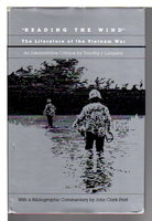 """READING THE WIND"" The Literature of the Vietnam War. An Interpretive Critique with a Bibliographic Commentary. by Lomperis, Timothy J.; John Clark Pratt"