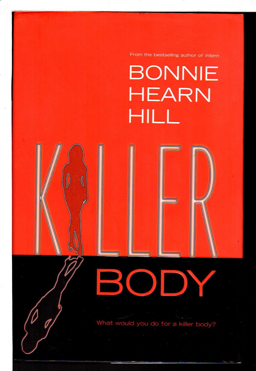 HILL, BONNIE HEARN. - KILLER BODY.