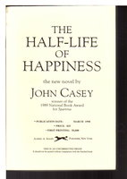 THE HALF-LIFE OF HAPPINESS. by Casey, John.