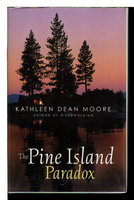 THE PINE ISLAND PARADOX. by Moore, Kathleen Dean.
