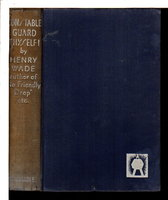 CONSTABLE GUARD THYSELF! A Detective Story. by Wade, Henry (pseudonym of Sir Henry Aubrey-Fletcher 1887-1969)