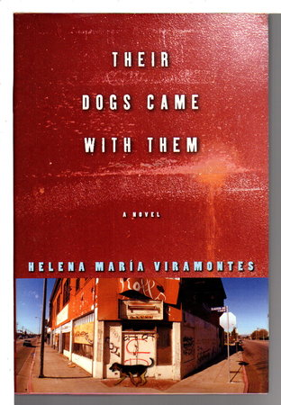 THEIR DOGS CAME WITH THEM. by Viramontes, Helena Maria