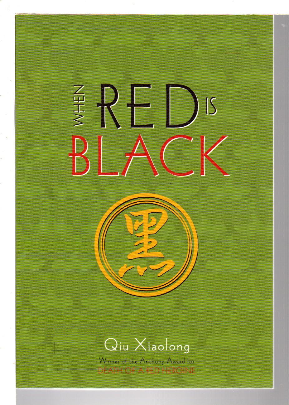 XIAOLONG, QIU. - WHEN RED IS BLACK.