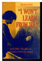 """I WON'T LEARN FROM YOU"" and Other thoughts on Creative Maladjustment. by Kohl, Herbert."