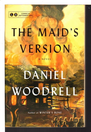 THE MAID'S VERSION. by Woodrell, Daniel.