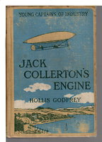 JACK COLLERTON'S ENGINE. Young Captains of Industry, #2. by Godfrey, Hollis (1874 -1936)
