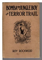 BOMBA THE JUNGLE BOY ON TERROR TRAIL or The Mysterious Men from the Sky. #6. by Rockwood, Roy.