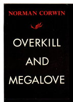 OVERKILL AND MEGALOVE. by Corwin, Norman,