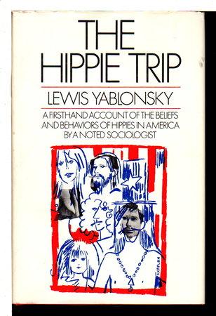 THE HIPPIE TRIP. by Yablonsky, Lewis