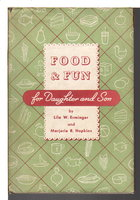 FOOD AND FUN FOR DAUGHTER AND SON. by Erminger, Lila W Erminger and Marjorie R Hopkins.