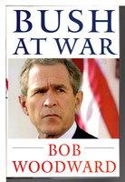 BUSH AT WAR. by Woodward, Bob.