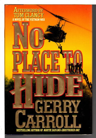 NO PLACE TO HIDE. by Carroll, Gerry. Afterword by Tom Clancy.