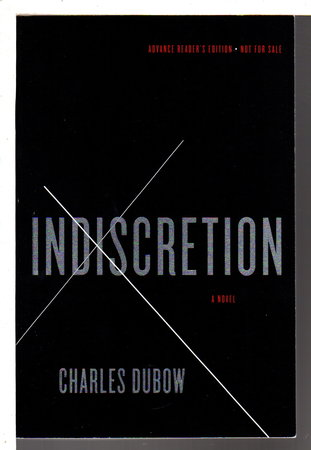 INDISCRETION. by Dubow, Charles.