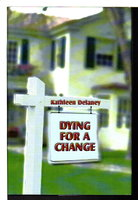DYING FOR A CHANGE. by Delaney, Kathleen.