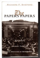 THE PAPER'S PAPERS: A Reporter's Journey Through the Archives of the New York Times. by Shepard, Richard F.