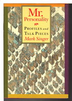 MR. PERSONALITY: Profiles and Talk Pieces. by Singer, Mark.