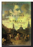 THE GIANT, O'BRIEN. by Mantel, Hilary.