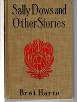 SALLY DOWS AND OTHER STORIES. by Harte, Bret (1836-1902)