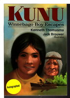 KUNU: Winnebago Boy Escapes. by Thomasma, Kenneth