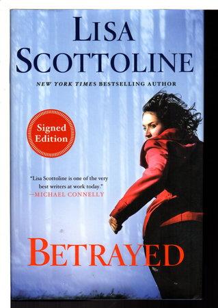 BETRAYED: A Rosato and Associates Novel. by Scottoline, Lisa.